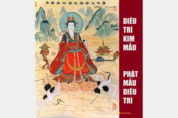 Diêu Trì Kim Mẫu - Phật Mẫu Diêu Trì là ai?