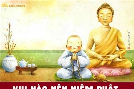Khi nào nên niệm Phật?