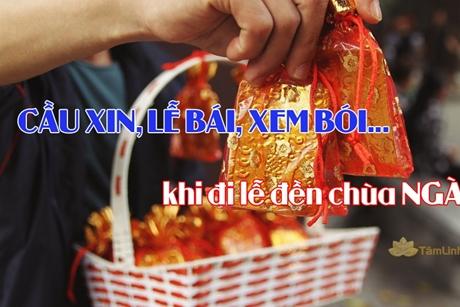 Ngày TẾT đi lễ đền chùa có nên CẦU XIN, xem bói?
