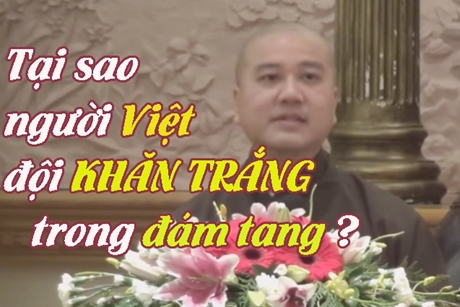 Tại sao người Việt phải đội khăn tang MÀU TRẮNG trong đám ma?