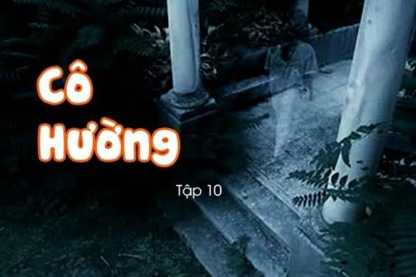 Truyện ma: Cô Hường (Tập 10)