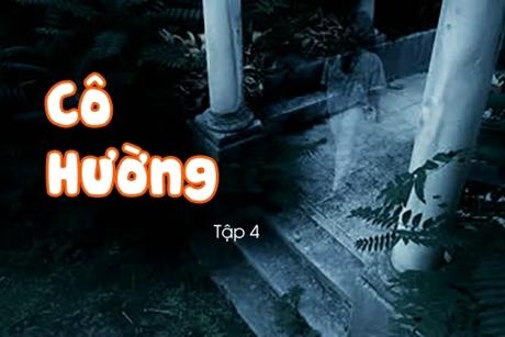 Truyện ma: Cô Hường (Tập 4)
