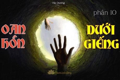 Truyện ma kinh dị: Oan hồn dưới giếng Phần 10