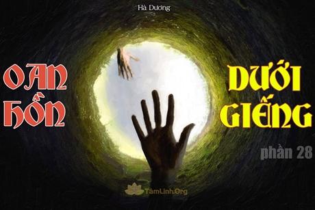 Truyện ma kinh dị: Oan hồn dưới giếng Phần 28