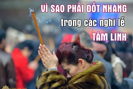Vì sao phải đốt hương nhang trong các nghi lễ tâm linh?